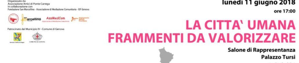 """""""La città umana. Frammenti da valorizzare"""" lunedì 11 giugno nel Salone di Rappresentanza di Palazzo Tursi"""